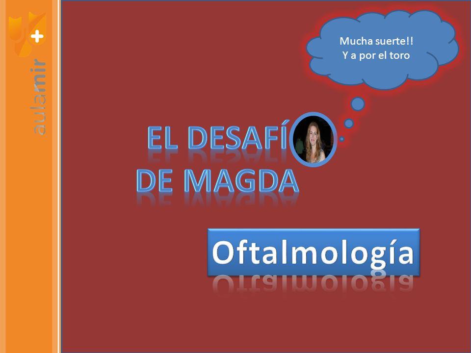 EL DESAFÍ DE MAGDA Oftalmología