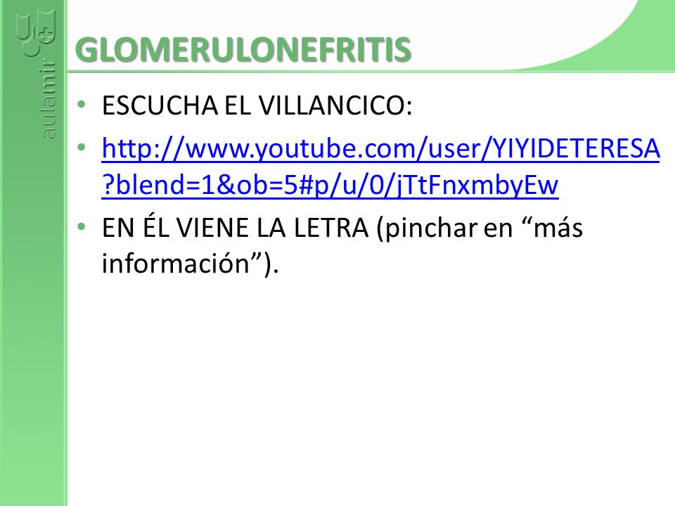 GLOMERULONEFRITIS ESCUCHA EL VILLANCICO: