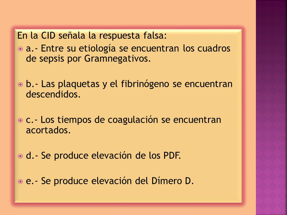 En la CID señala la respuesta falsa: