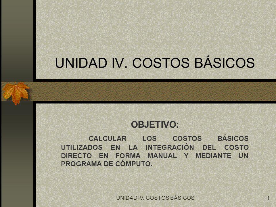 UNIDAD IV. COSTOS BÁSICOS