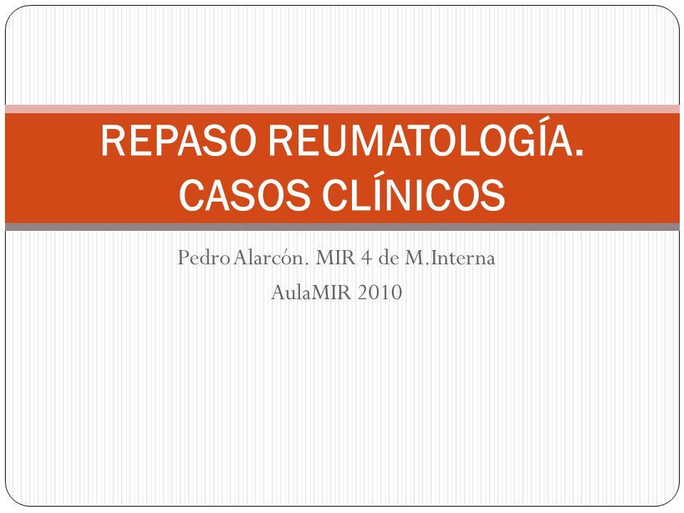REPASO REUMATOLOGÍA. CASOS CLÍNICOS