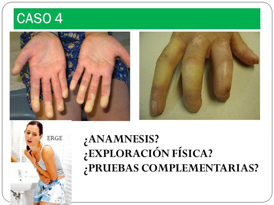CASO 4 ¿ANAMNESIS ¿EXPLORACIÓN FÍSICA ¿PRUEBAS COMPLEMENTARIAS ERGE