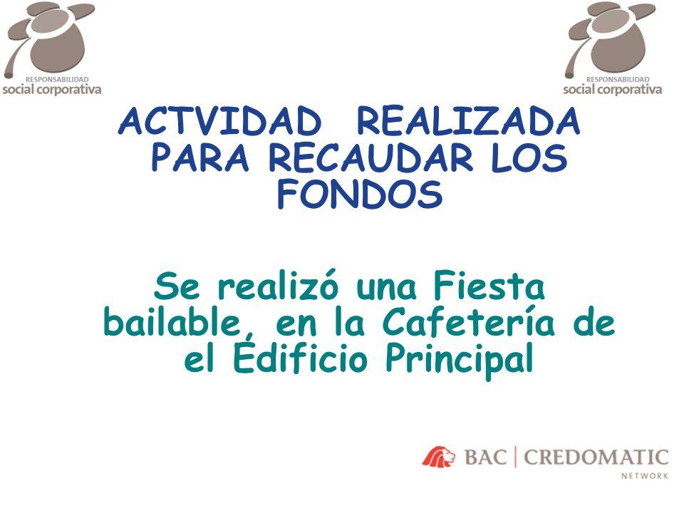 ACTVIDAD REALIZADA PARA RECAUDAR LOS FONDOS