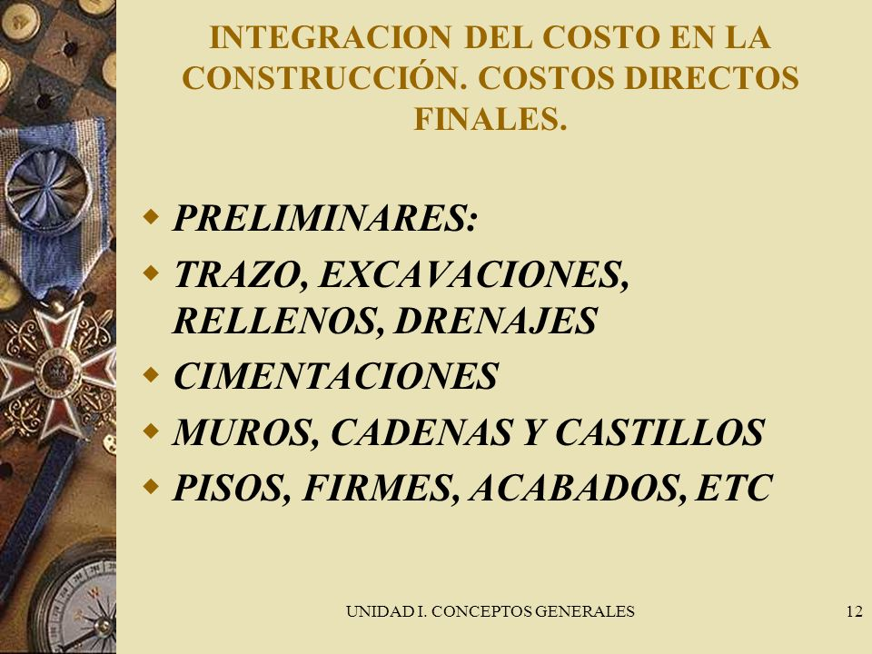 INTEGRACION DEL COSTO EN LA CONSTRUCCIÓN. COSTOS DIRECTOS FINALES.