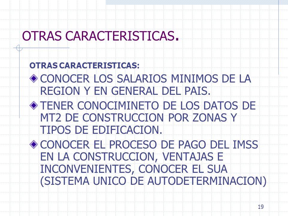 OTRAS CARACTERISTICAS.