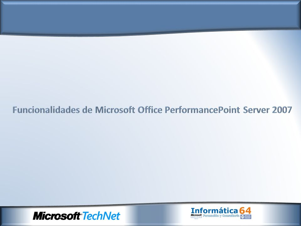 Funcionalidades de Microsoft Office PerformancePoint Server 2007