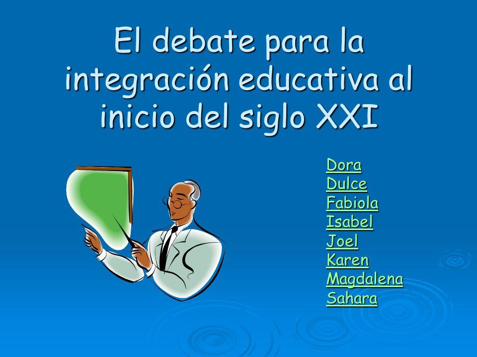 El debate para la integración educativa al inicio del siglo XXI