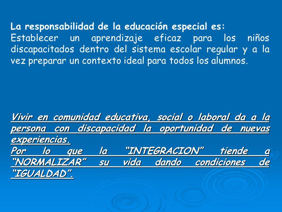 La responsabilidad de la educación especial es: