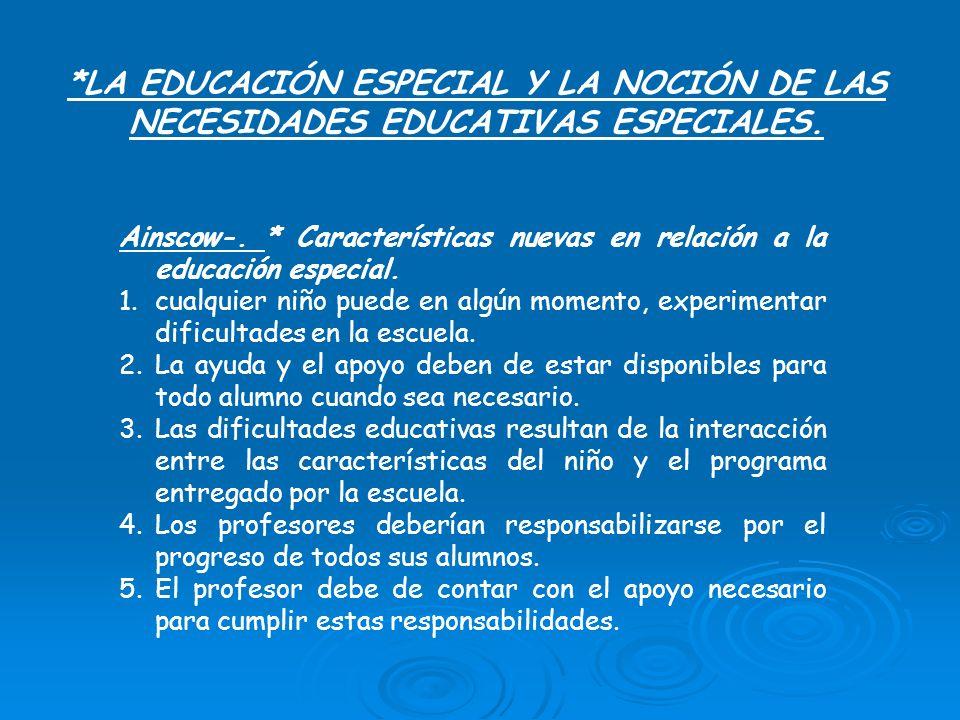 *LA EDUCACIÓN ESPECIAL Y LA NOCIÓN DE LAS NECESIDADES EDUCATIVAS ESPECIALES.