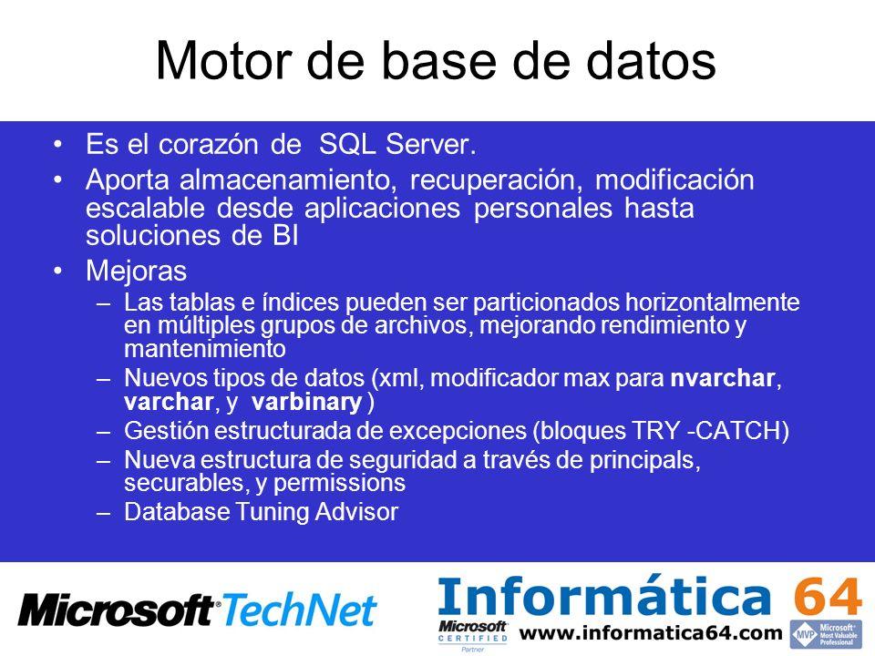 Motor de base de datos Es el corazón de SQL Server.