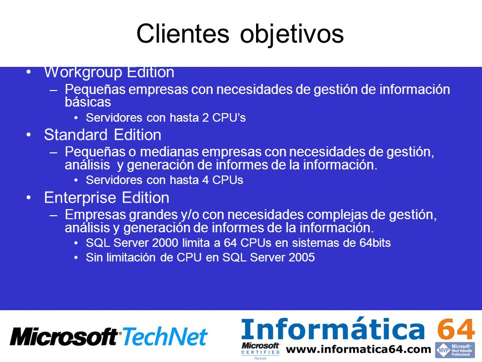 Clientes objetivos Workgroup Edition Standard Edition