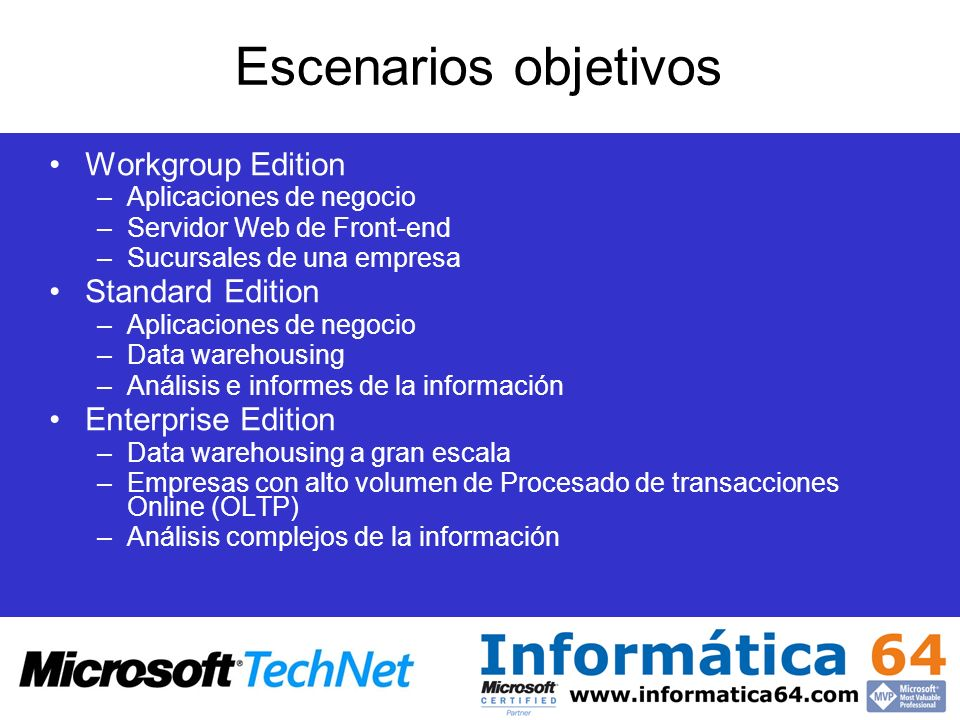 Escenarios objetivos Workgroup Edition Standard Edition