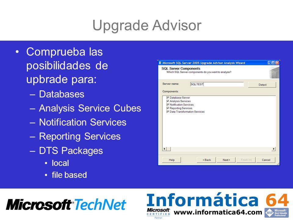 Upgrade Advisor Comprueba las posibilidades de upbrade para: Databases