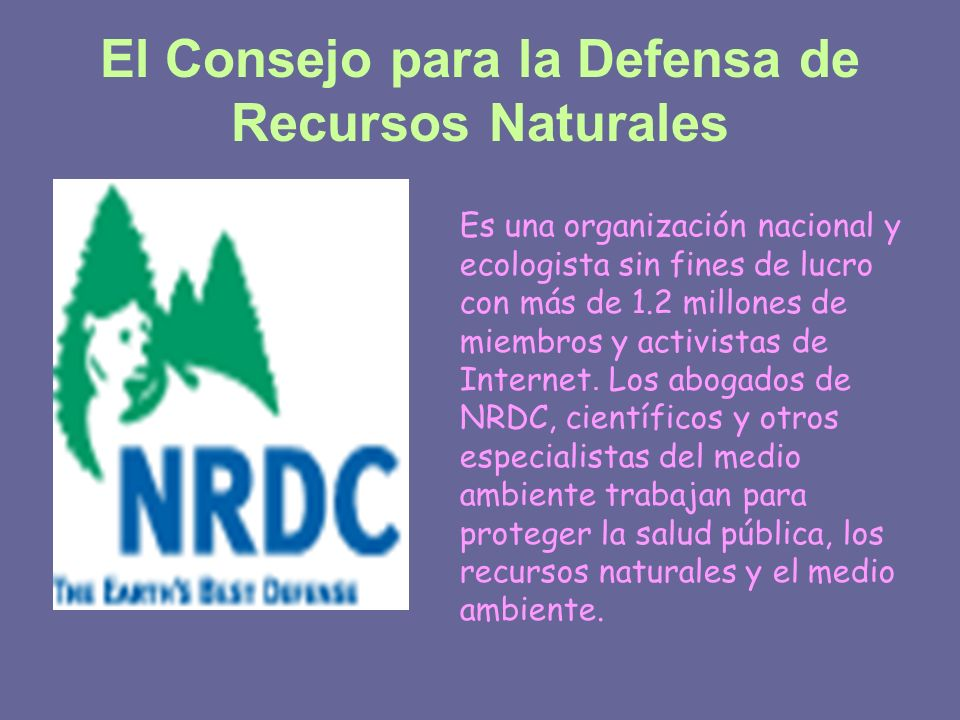 El Consejo para la Defensa de Recursos Naturales
