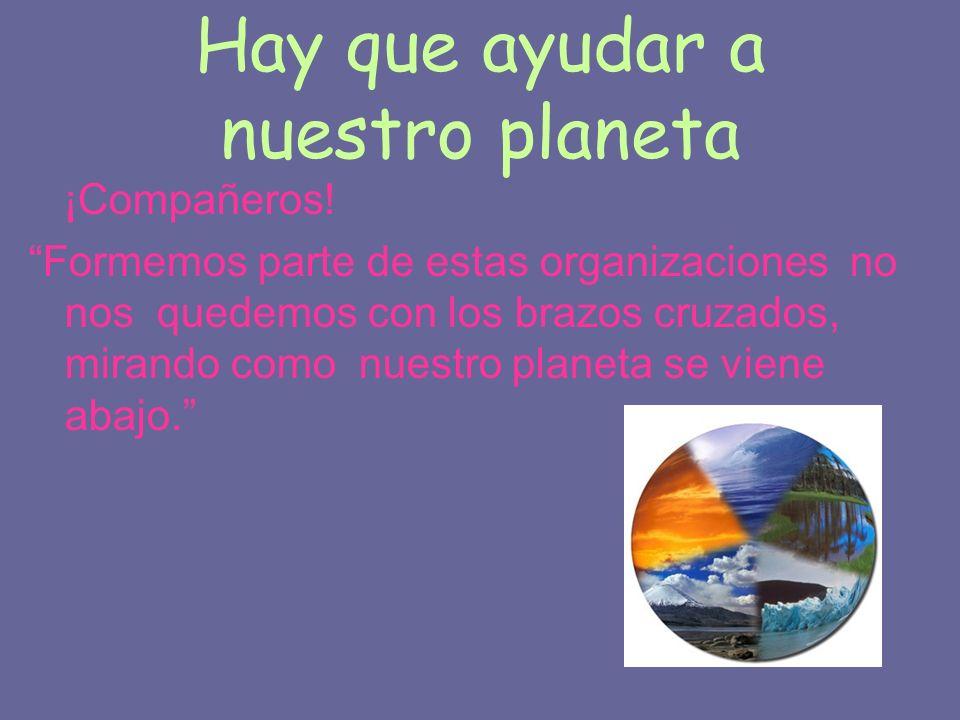 Hay que ayudar a nuestro planeta