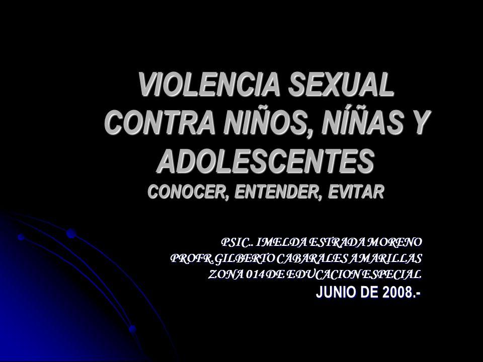 VIOLENCIA SEXUAL CONTRA NIÑOS, NÍÑAS Y ADOLESCENTES CONOCER, ENTENDER, EVITAR