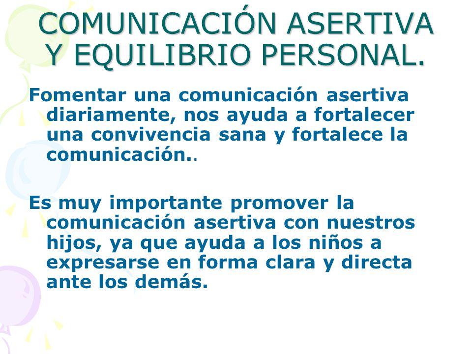 COMUNICACIÓN ASERTIVA Y EQUILIBRIO PERSONAL.