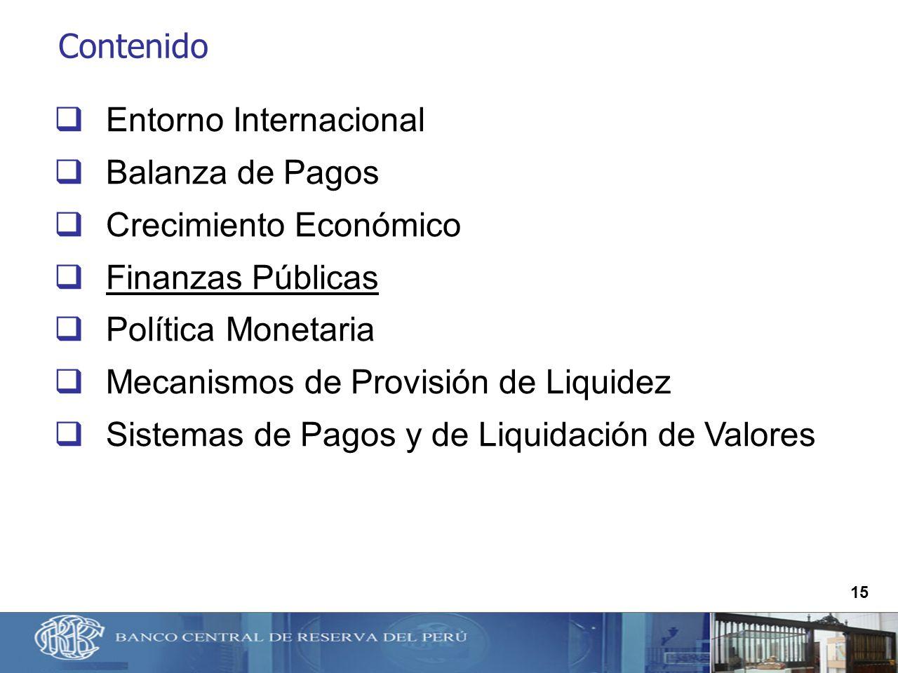 Contenido Entorno Internacional. Balanza de Pagos. Crecimiento Económico. Finanzas Públicas. Política Monetaria.