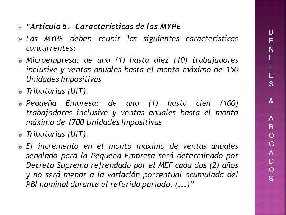 Las MYPE deben reunir las siguientes características concurrentes:
