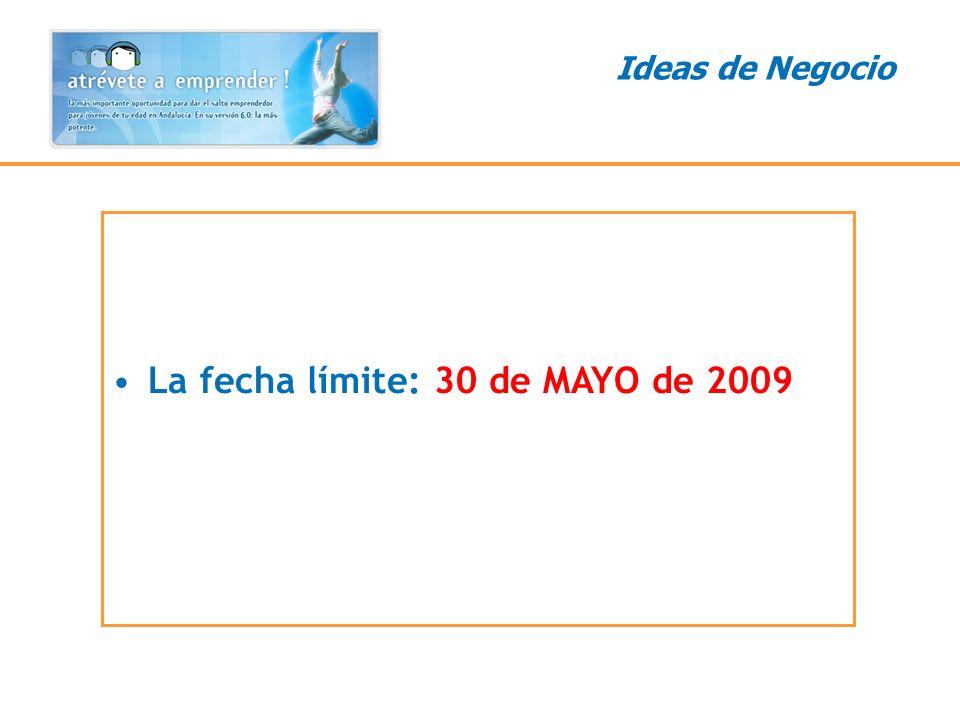 La fecha límite: 30 de MAYO de 2009