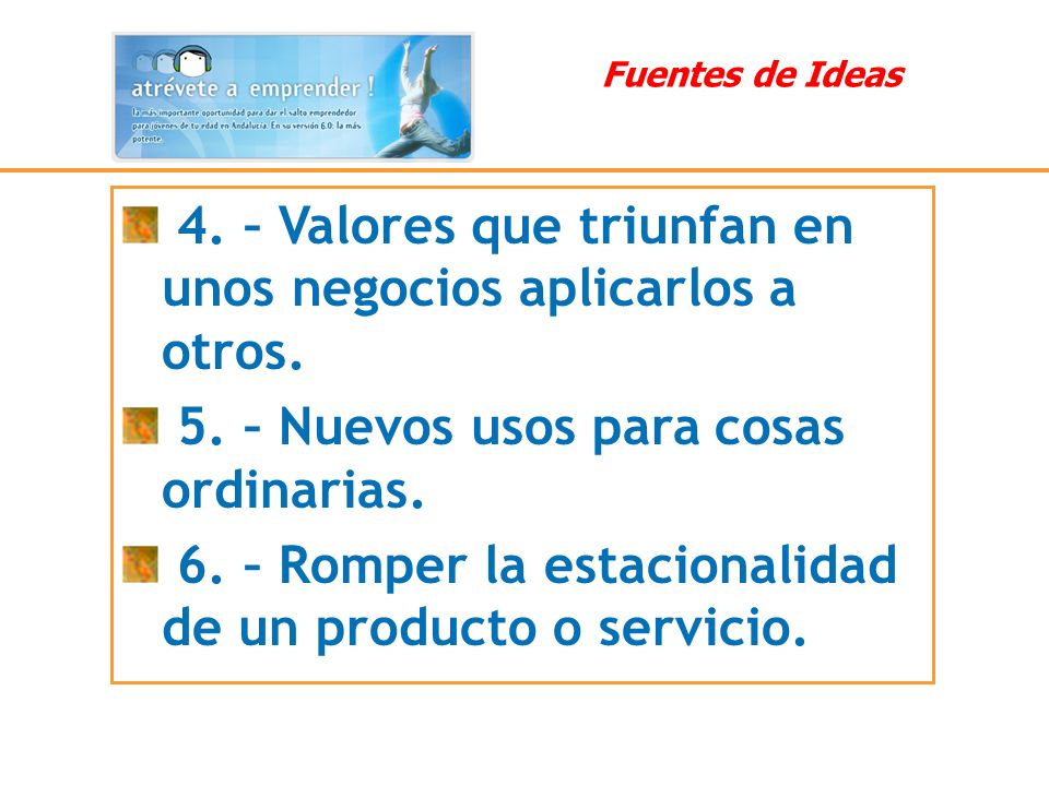 4. – Valores que triunfan en unos negocios aplicarlos a otros.