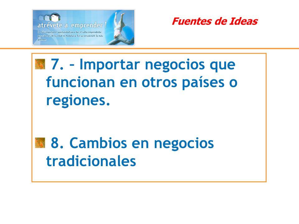 7. – Importar negocios que funcionan en otros países o regiones.