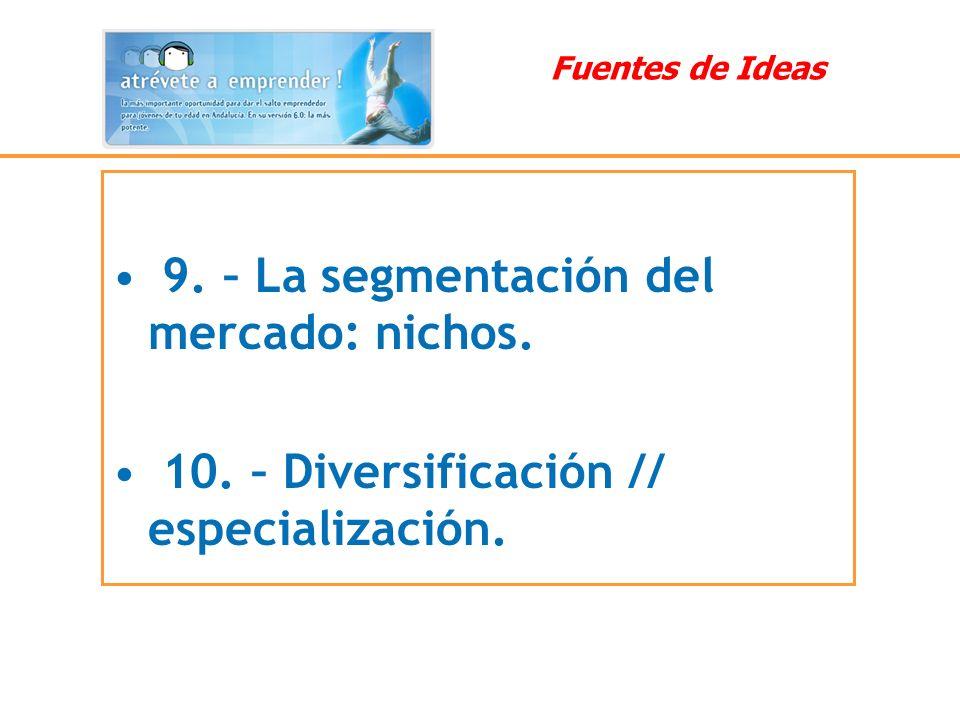 9. – La segmentación del mercado: nichos.
