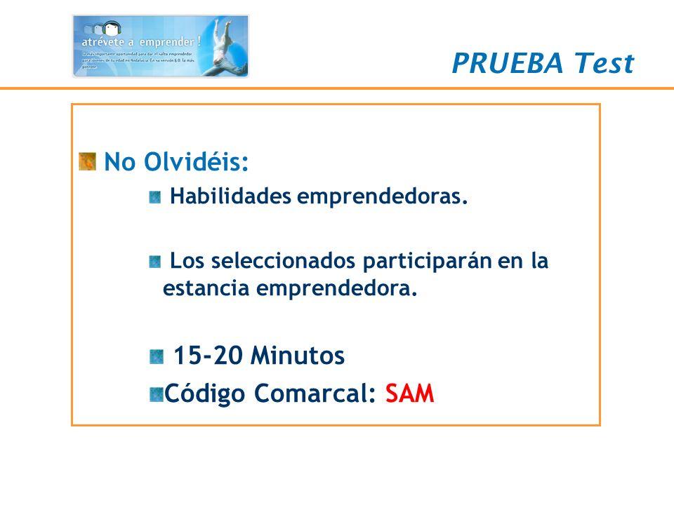 PRUEBA Test No Olvidéis: 15-20 Minutos Código Comarcal: SAM