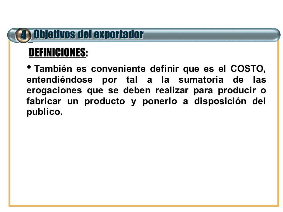 4 Objetivos del exportador DEFINICIONES: