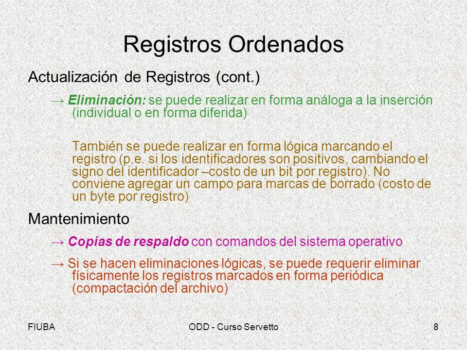 Registros Ordenados Actualización de Registros (cont.) Mantenimiento
