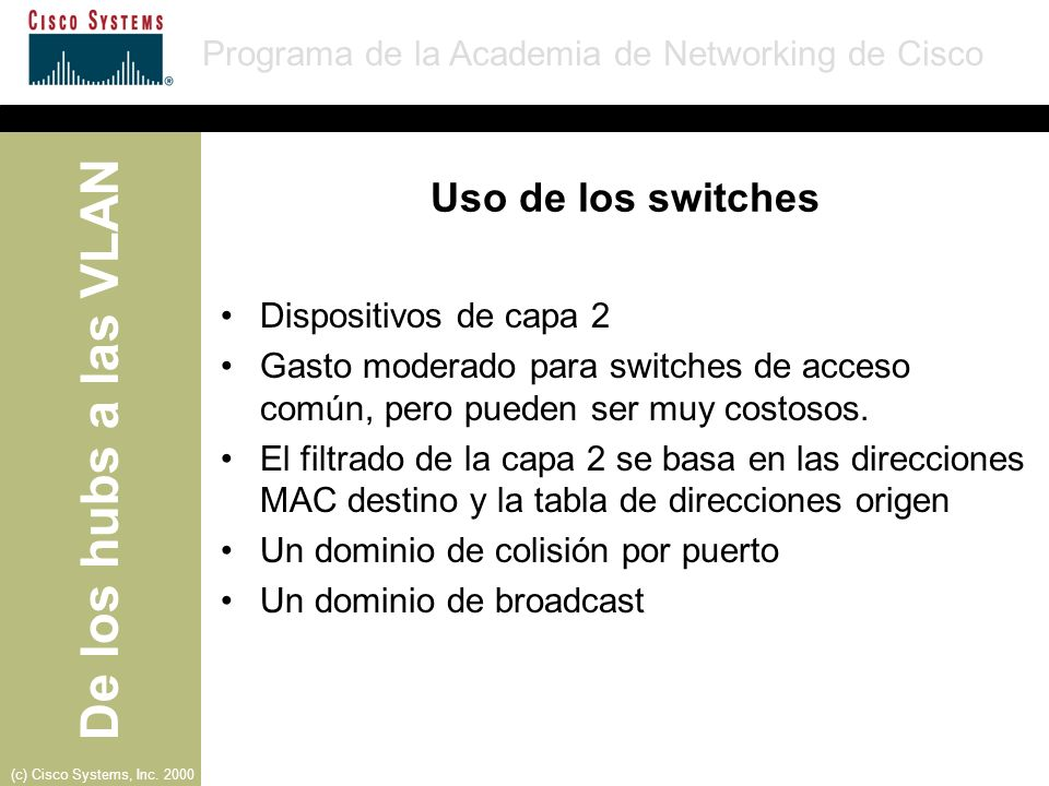 Uso de los switches Dispositivos de capa 2