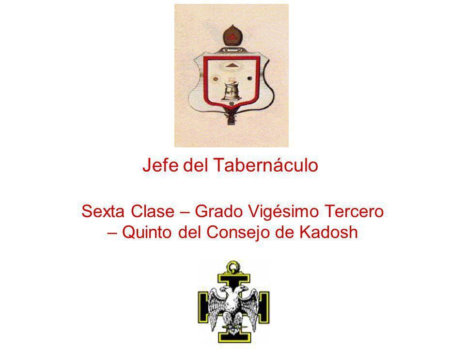 Sexta Clase – Grado Vigésimo Tercero – Quinto del Consejo de Kadosh