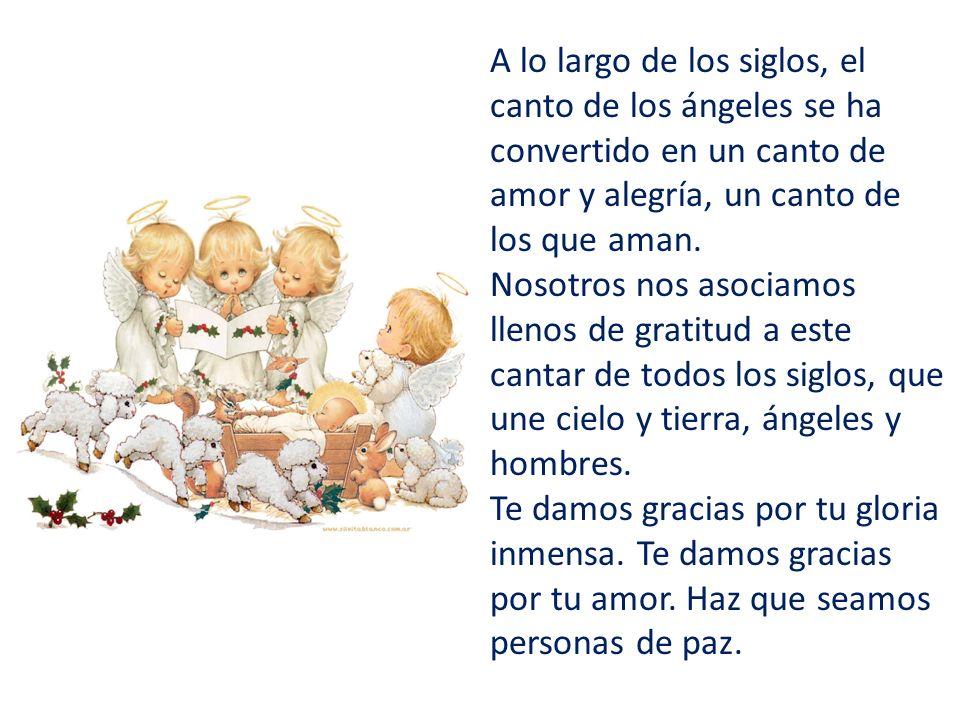 A lo largo de los siglos, el canto de los ángeles se ha convertido en un canto de amor y alegría, un canto de los que aman.