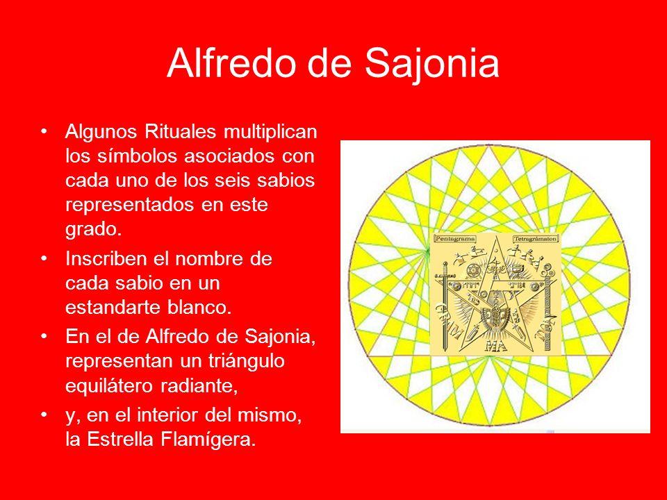 Alfredo de Sajonia Algunos Rituales multiplican los símbolos asociados con cada uno de los seis sabios representados en este grado.