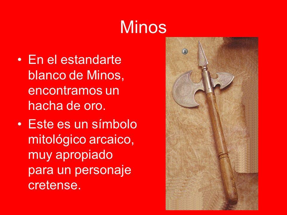 Minos En el estandarte blanco de Minos, encontramos un hacha de oro.