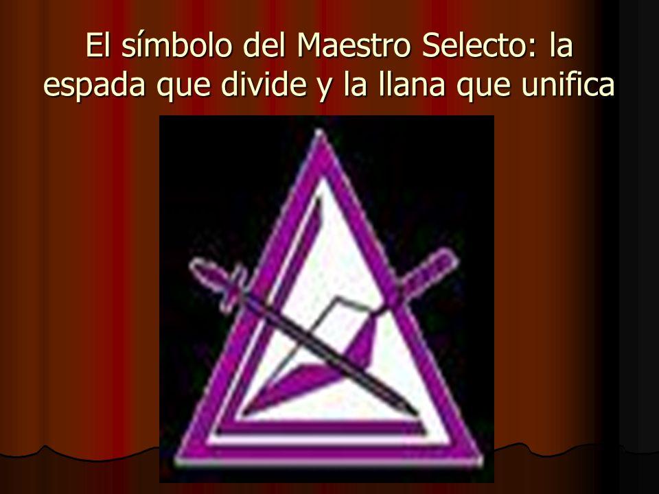 El símbolo del Maestro Selecto: la espada que divide y la llana que unifica