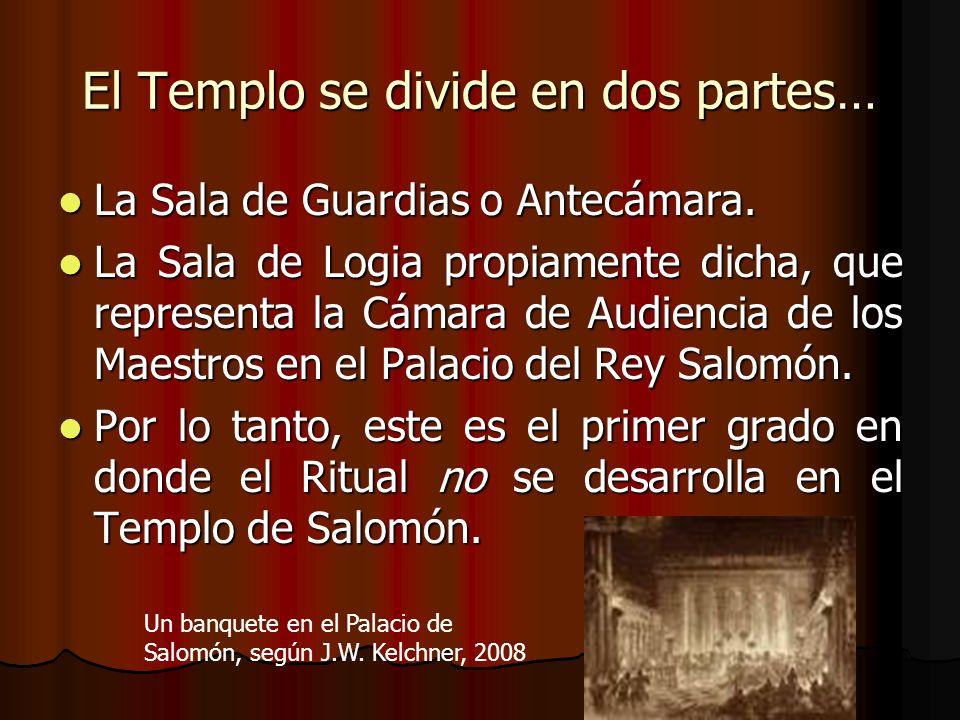 El Templo se divide en dos partes…