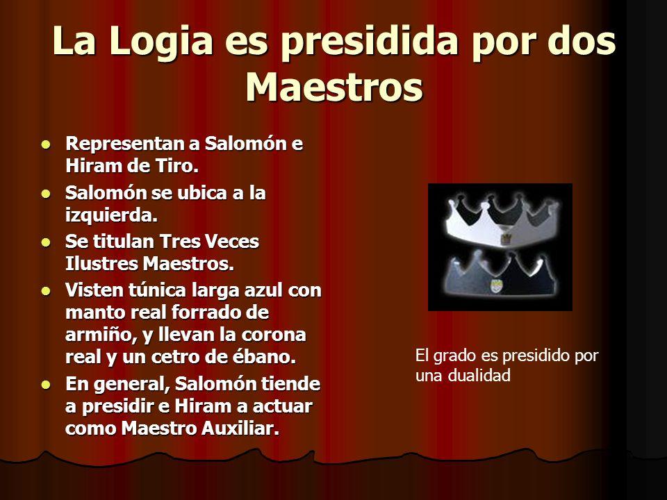 La Logia es presidida por dos Maestros