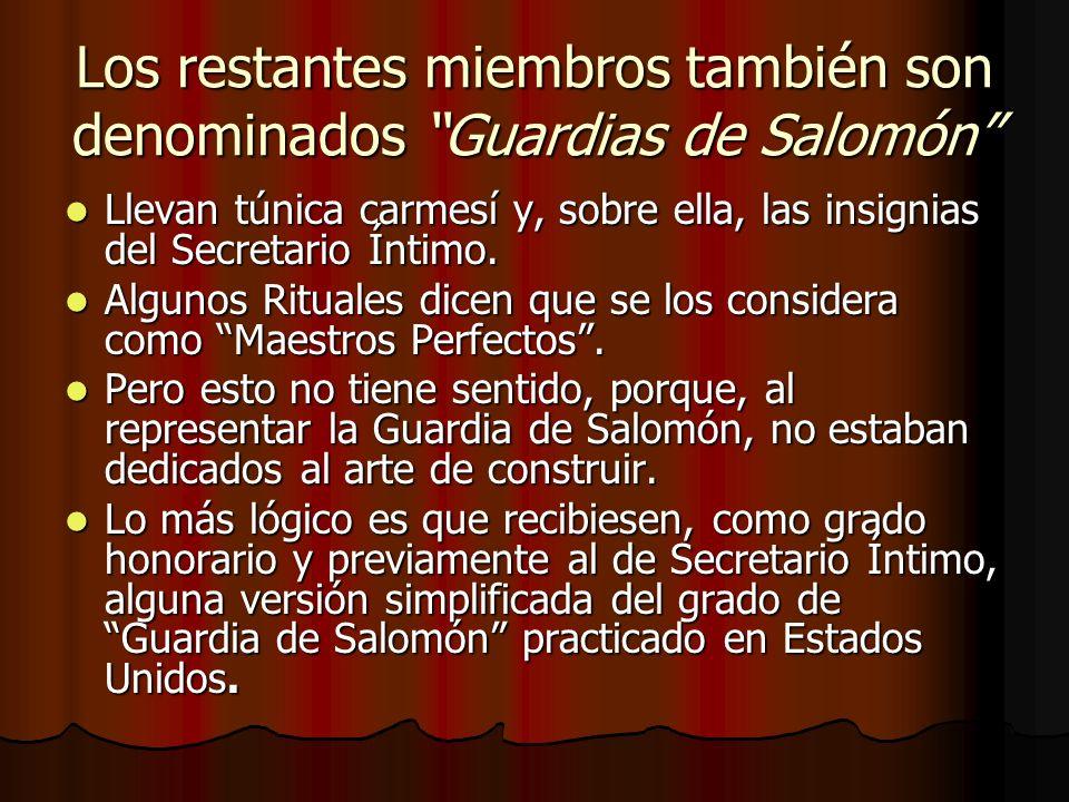 Los restantes miembros también son denominados Guardias de Salomón