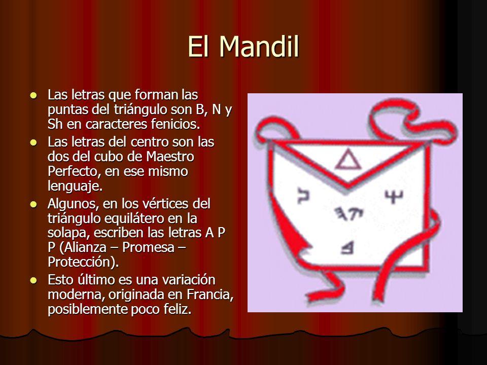 El Mandil Las letras que forman las puntas del triángulo son B, N y Sh en caracteres fenicios.