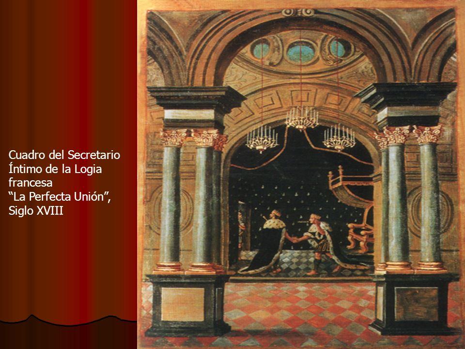 Cuadro del Secretario Íntimo de la Logia francesa La Perfecta Unión , Siglo XVIII