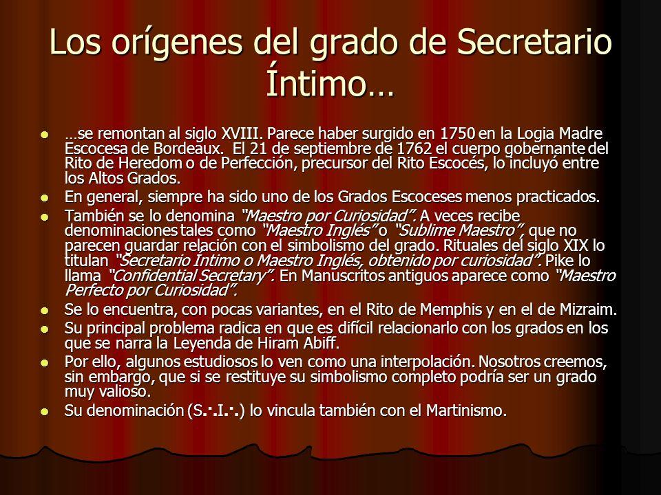 Los orígenes del grado de Secretario Íntimo…