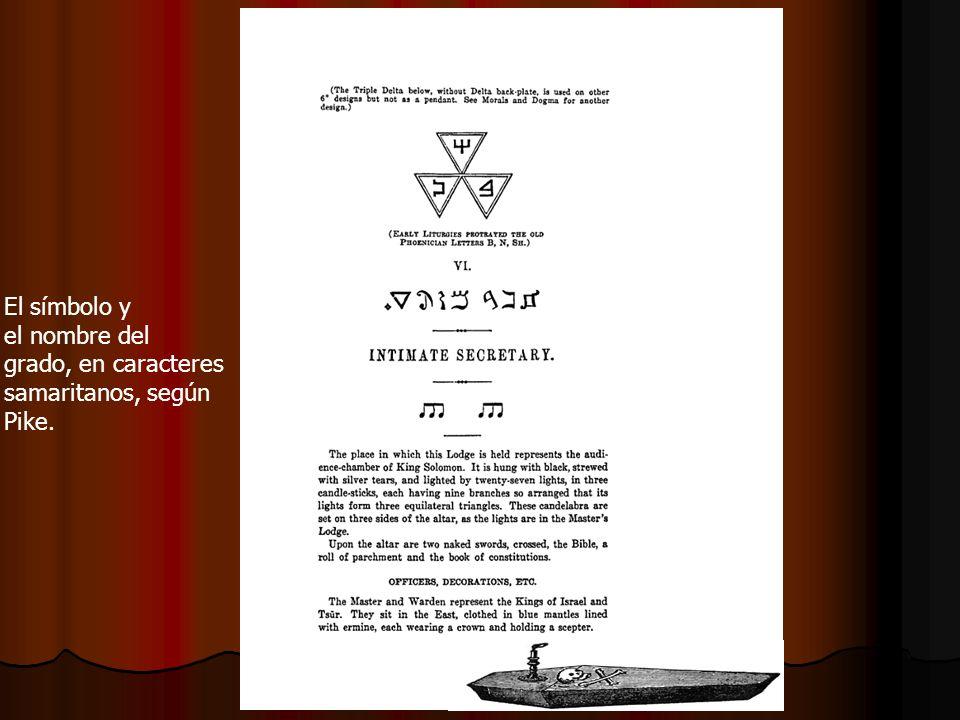 El símbolo y el nombre del grado, en caracteres samaritanos, según Pike.