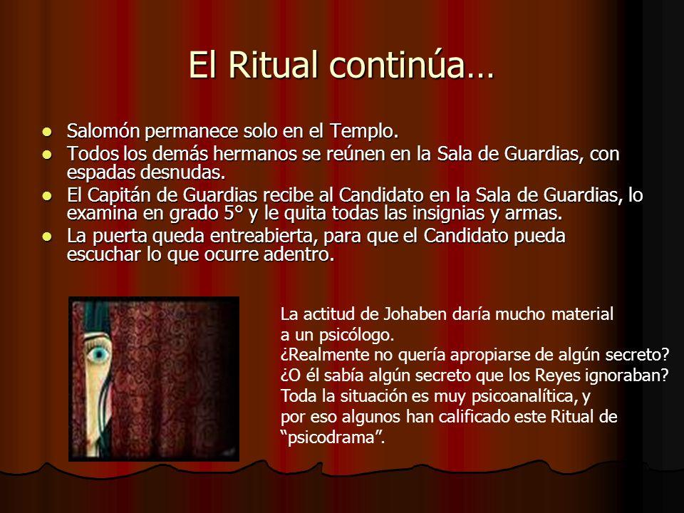El Ritual continúa… Salomón permanece solo en el Templo.