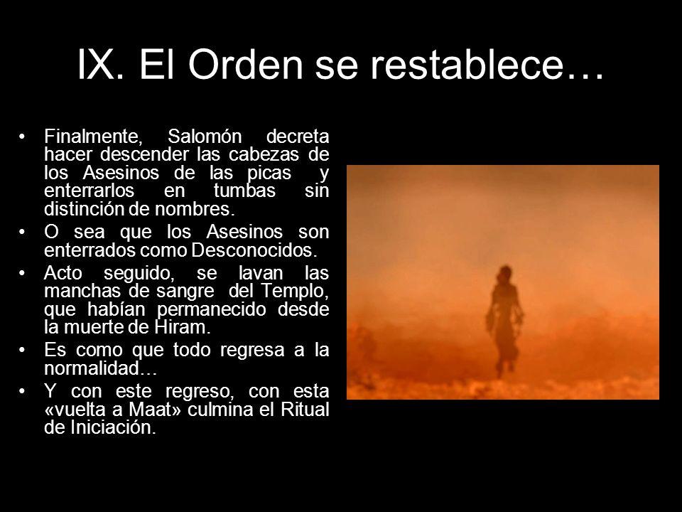 IX. El Orden se restablece…
