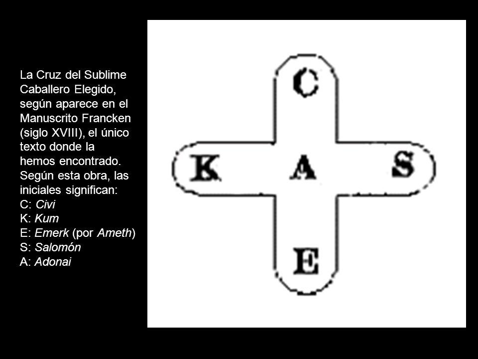 La Cruz del Sublime Caballero Elegido, según aparece en el. Manuscrito Francken. (siglo XVIII), el único.