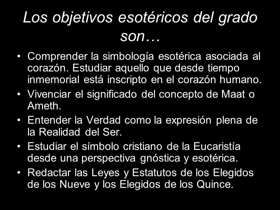 Los objetivos esotéricos del grado son…