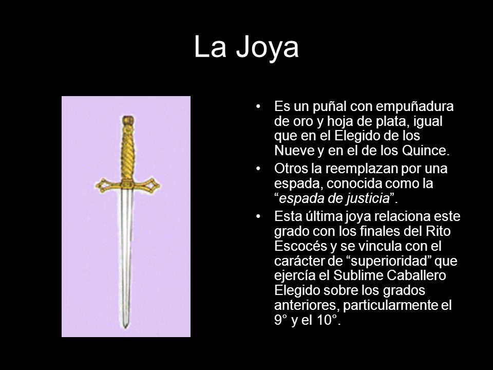 La Joya Es un puñal con empuñadura de oro y hoja de plata, igual que en el Elegido de los Nueve y en el de los Quince.