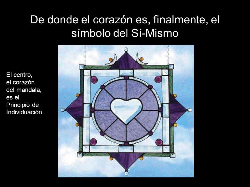De donde el corazón es, finalmente, el símbolo del Sí-Mismo