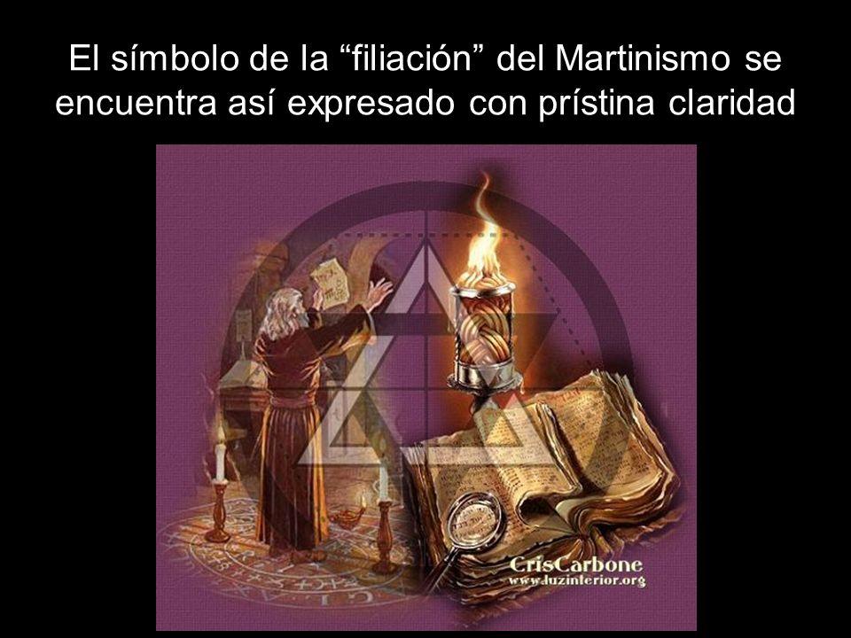 El símbolo de la filiación del Martinismo se encuentra así expresado con prístina claridad